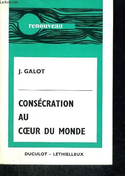 CONSECRATION AU COEUR DU MONDE - COLLECTION RENOUVEAU