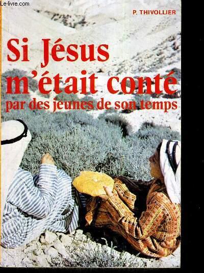SI JESUS M ETAIT CONTE PAR DES JEUNES DE SON TEMPS