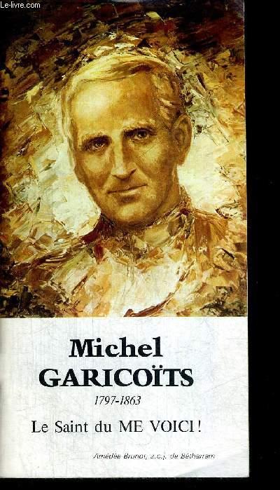 MICHEL GARICOITS 1797 - 1863 LE SAINT DU ME VOICI !
