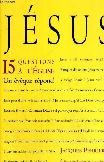 JESUS 15 QUESTIONS A L EGLISE - UN EVEQUE REPOND
