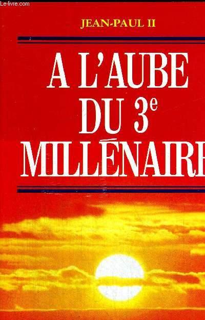 A L AUBE DU 3E MILL2NAIRE