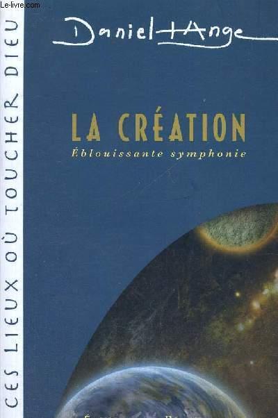 LA CREATION EBLOUISSANTE SYMPHONIE