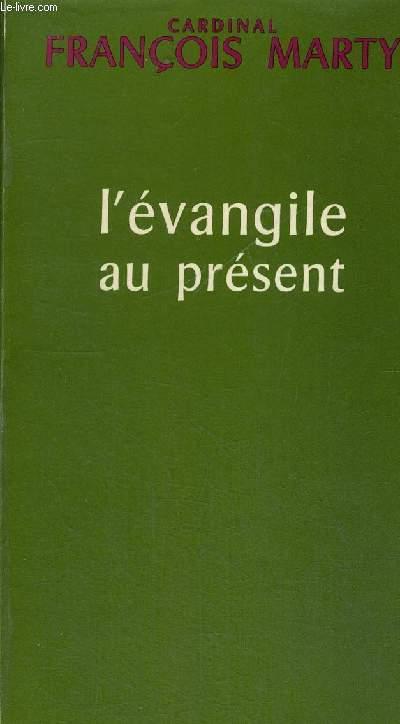 L EVANGILE AU PRESENT