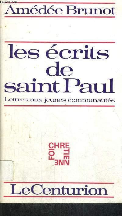 LES ECRITS DE SAINT PAUL - LETTRES AUX JEUNES COMMUNAUTES