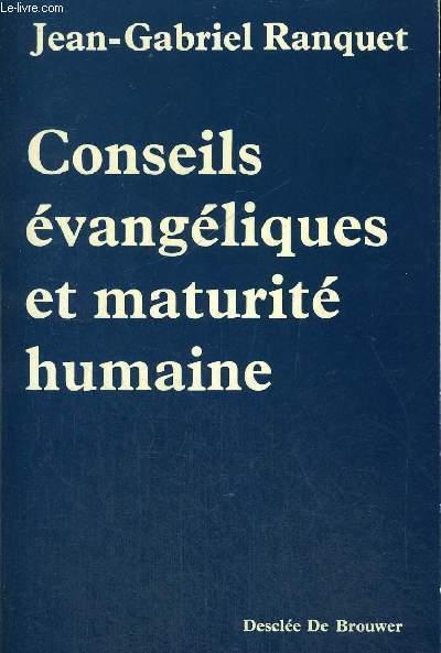 CONSEILS EVANGELIQUES ET MATURITE HUMAINE