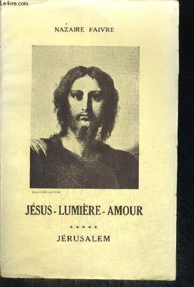 JESUS LUMIERE AMOUR - TOME 5 JERUSALEM