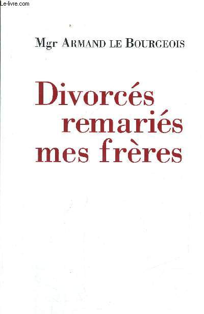 DIVORCES REMARIES MES FRERES