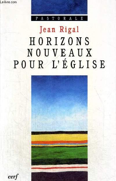 HORIZONS NOUVEAUX POUR L EGLISE