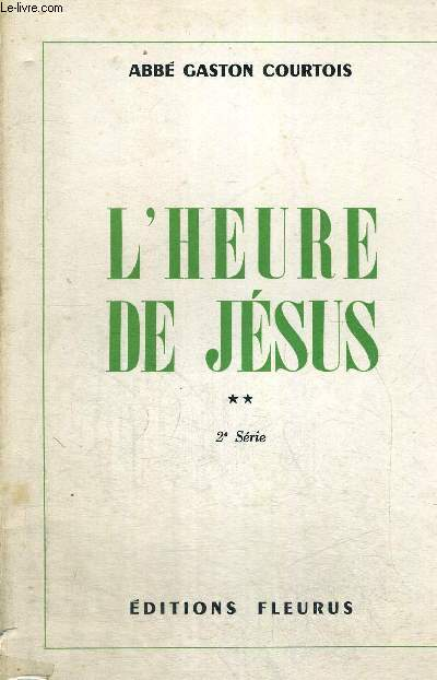 L HEURE DE JESUS TOME II