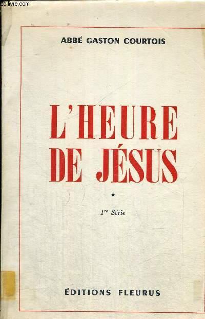 L HEURE DE JESUS TOME I