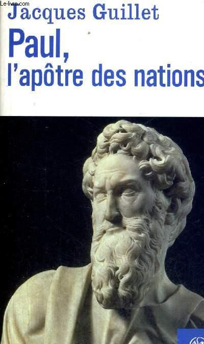 PAUL, L APOTRE DES NATIONS