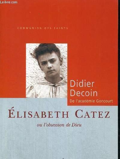 ELISABETH CATEZ OU L OBSESSION DE DIEU