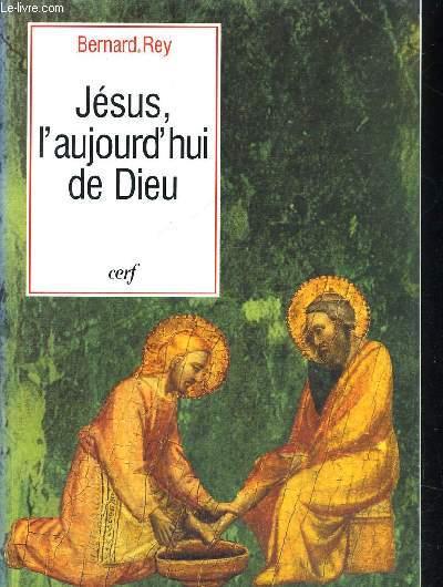 JESUS L AUJOURD HUI DE DIEU
