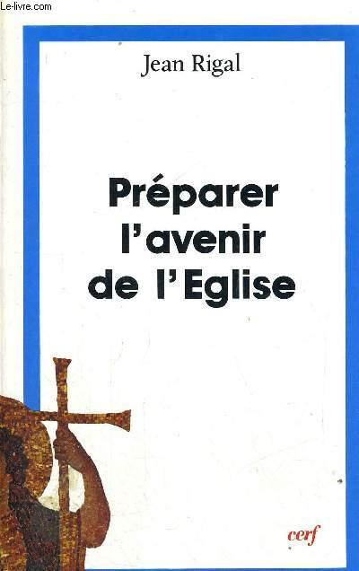 PREPARER L AVENIR DE L EGLISE