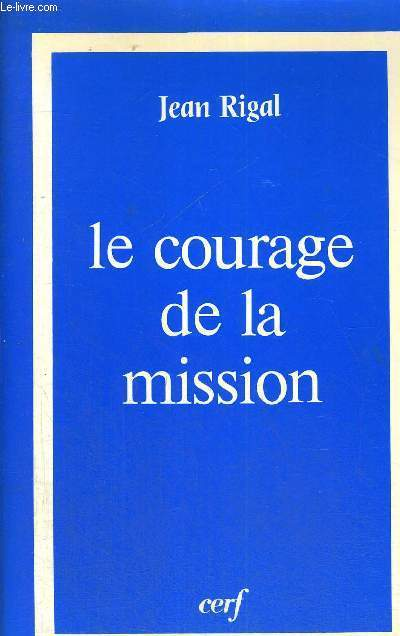 LE COURAGE DE LA MISSION
