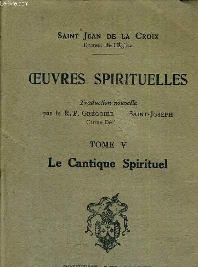 OEUVRES SPIRITUELLES TOME V - LE CANTIQUE SPIRITUEL