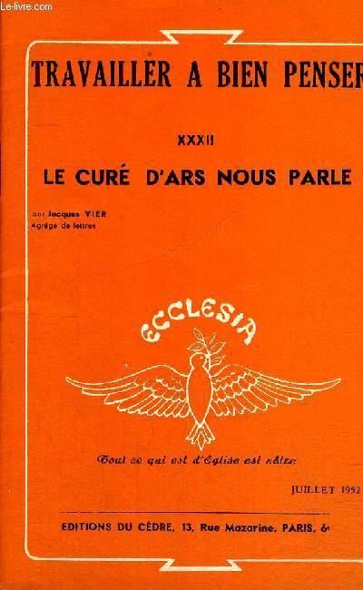 TRAVAILLER A BIEN PASSER - LE CURE D ARS NOUS PARLE - JUILLET 1952