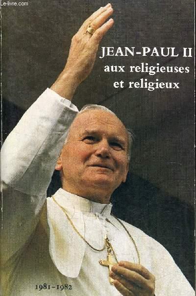 AUX RELIGIEUSES ET RELIGIEUX 1981 - 1982 TOME II