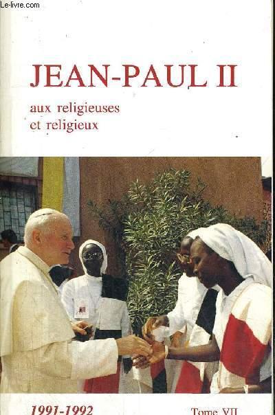 AUX RELIGIEUSES ET RELIGIEUX 1991 - 1992 TOME VII