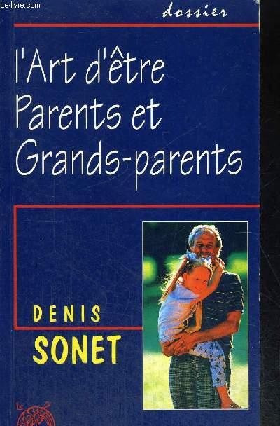 L ART D ETRE PARENTS ET GRANDS PARENTS