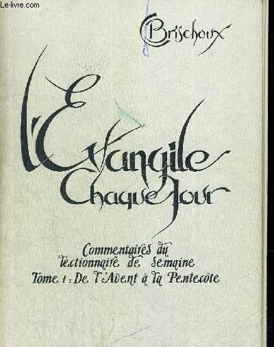 L EVANGILE CHAQUE JOUR TOME I DE L AVENT A LA PENTECOTE