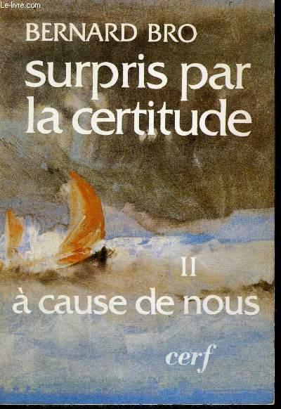 SURPRIS PAR LA CERTITUDE TOME II A CAUSE DE NOUS
