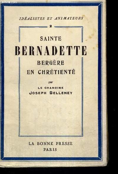 SAINTE BERNADETTE BERGERE EN CHRETIENTE