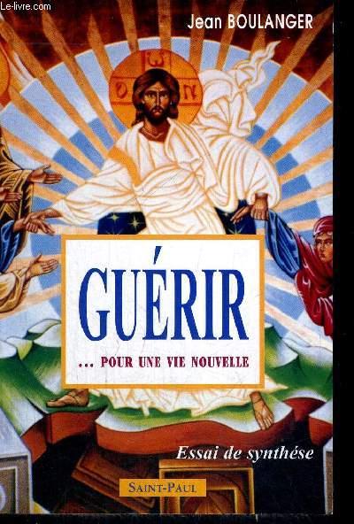 GUERIR...POUR UNE VIE NOUVELLE