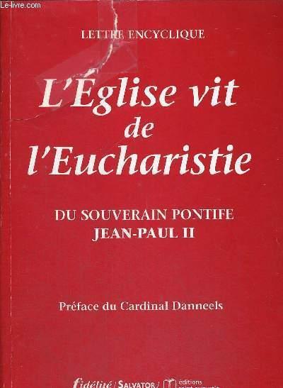 LETTRE ENCYCLIQUE - L EGLISE VIT DE L EUCHARISTIE DU SOUVERAIN PONTIFE