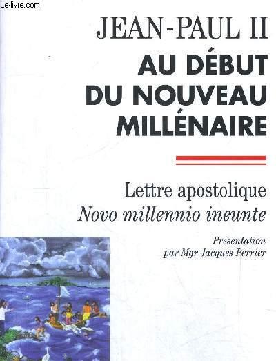 AU DEBUT DU NOUVEAU MILLENAIRE - LETTRE APOSTOLIQUE NOVO MILLENNIO INEUNTE