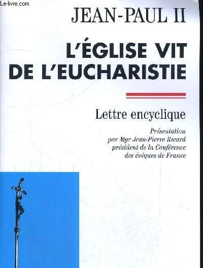 L EGLISE VIT DE L EUCHARISTIE - LETTRE ENCYCLIQUE