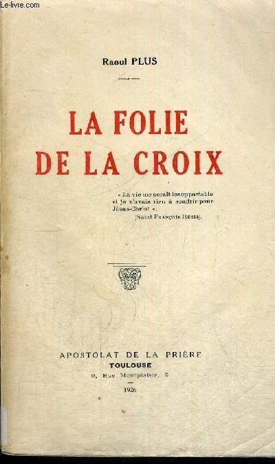 LA FOLIE DE LA CROIX