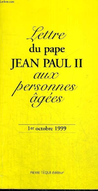 LETTRE DU PAPE JEAN PAUL II AUX PERSONNES AGEES - 1 ER OCTOBRE