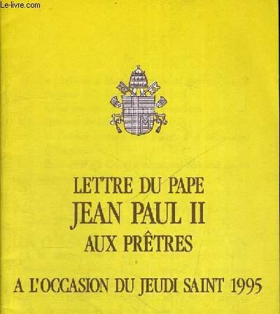 LETTRE DU PAPE JEAN PAUL II AUX PRETRES - A L OCCASION DU JEUDI SAINT 1995
