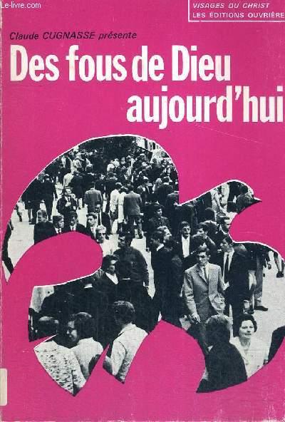 DES FOUS DE DIEU AUJOURD HUI - COLLECTION DU CHRIST