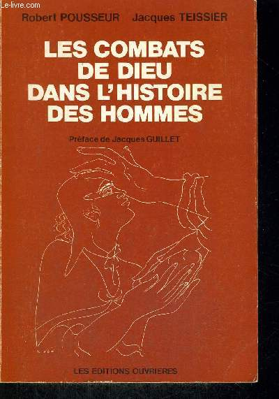 LES COMBATS DE DIEU DANS L HISTOIRE DES HOMMES - PREFACE DE JACQUES GUILLET