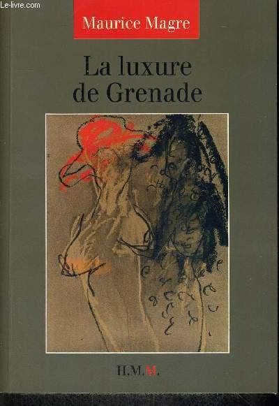 LA LUXURE DE GRENADE