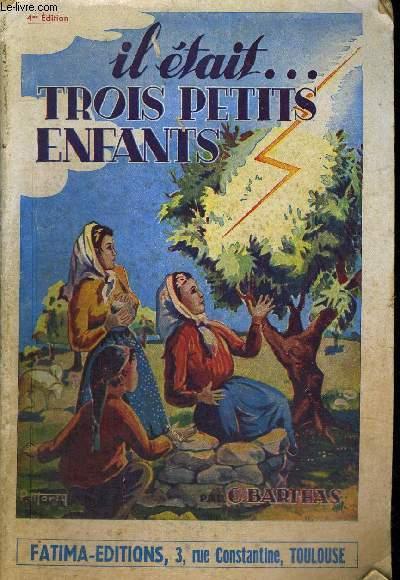 IL ETAIT TROIS PETITS ENFANTS - 4IEME EDITION