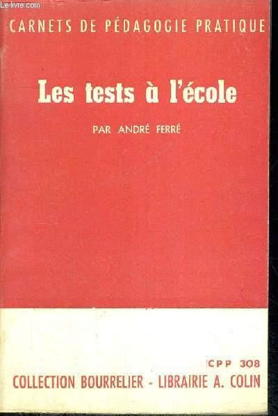 CARNETS DE PEDAGOGIE PRATIQUE - LES TESTS A L ECOLE - COLLECTION BOURRELIER