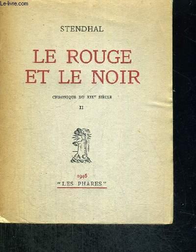 LE ROUGE ET LE NOIR - CHRONIQUE DU XIX E SIECLE - TOME I