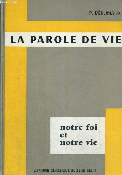 LA PAROLE DE VIE - NOTRE FOI ET NOTRE VIE N°7