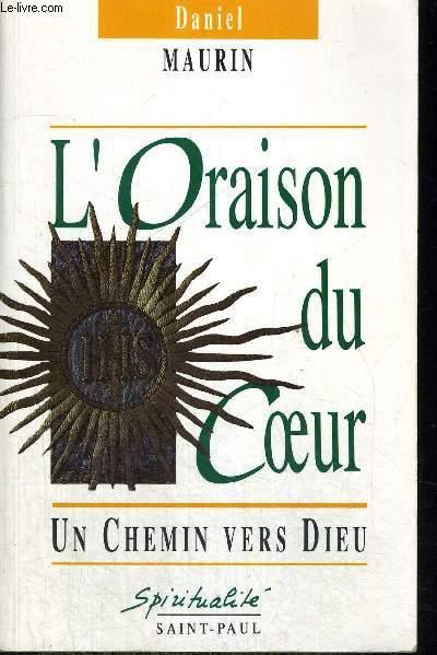 L ORAISON DU COEUR - UN CHEMIN VERS DIEU