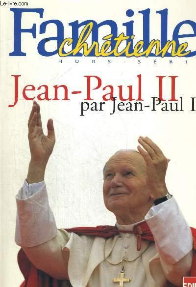 FAMILLE CHRETIENNE HORS SERIE - JEAN PAUL II