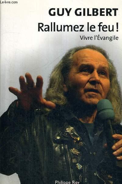 RALLUMEZ LE FEU ! - VIVRE L EVANGILE