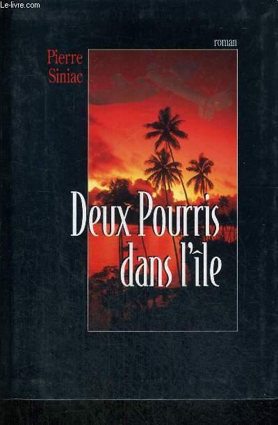 DEUX POURRIS DANS L ILE