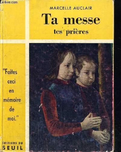 TA MESSE - TES PRIERES
