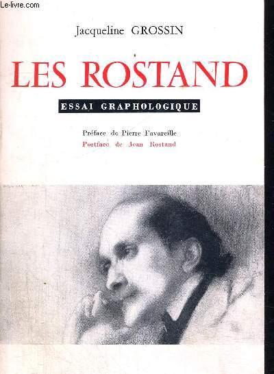 LES ROSTAND - ESSAI GRAPHOLOGIQUE - PREFACE DE PIERRE FAVAREILLE - POSTFACE DE JEAN ROSTAND