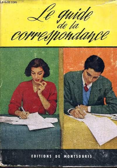 LE GUIDE DE LA CORRESPONDANCE - NOUVELLE EDITION