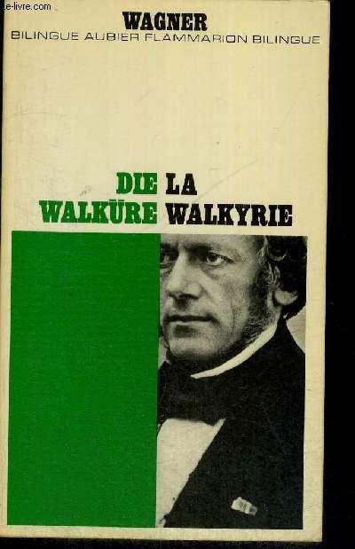DIE WALKURE - LA WALKYRIE - BILINGUE EN FRANCAIS ET EN ALLEMAND