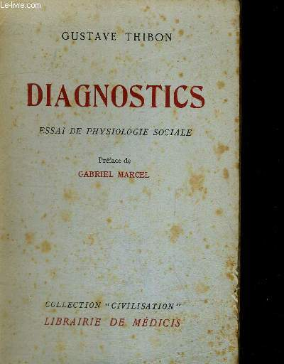 DIAGNOSTICS - ESSAI DE PHYSIOLOGIE SOCIALE - PREFACE DE GABRIEL MARCEL - COLLECTION CIVILISATION